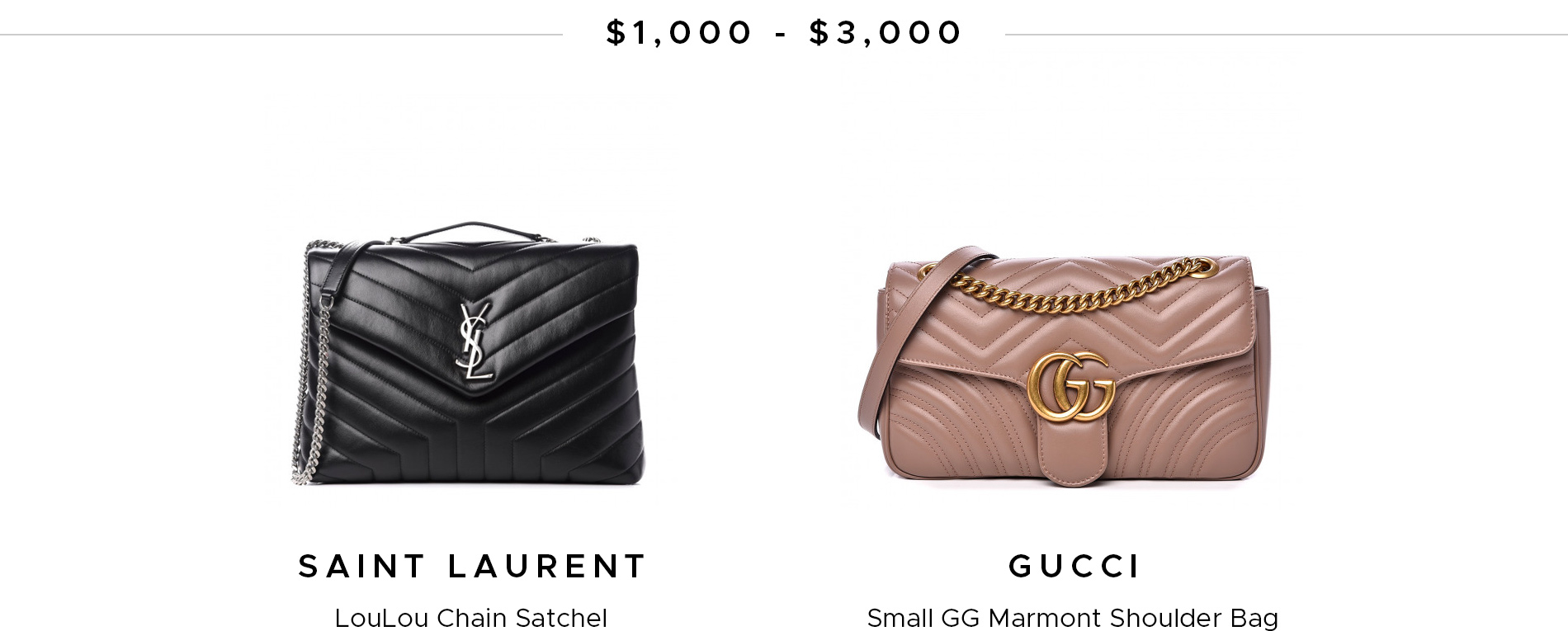 $1,000 - $3,000 Saint Laurent LouLou and Gucci Small GG