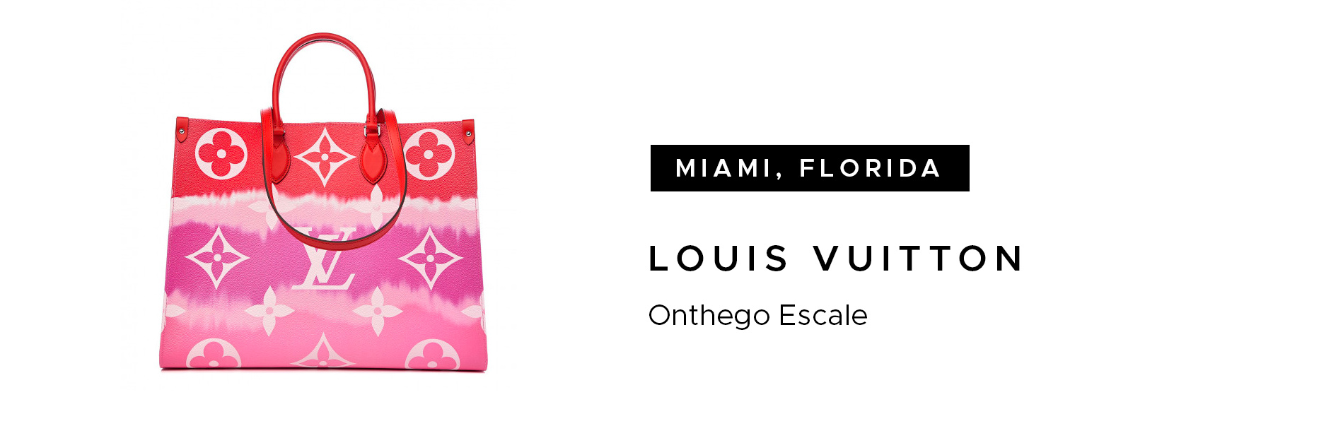 Miami, Florida Louis Vuitton Onthego Escale